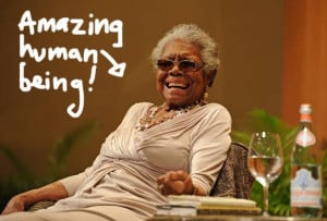 ... is no doubt about how inspiring of a human being Maya Angelou is