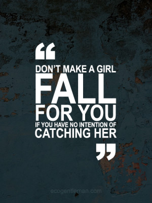 ... Fall if You Have no Intention of Catching Her - www.EcoGentleman.com