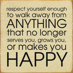 Longer Serves You, Grows You Or Make You Happy: Quote About Walk Away ...