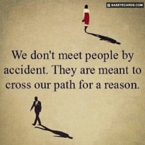 Why We Meet People - #People, #Quote
