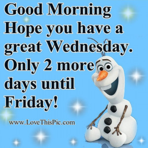 Olaf Good Morning Wednesday