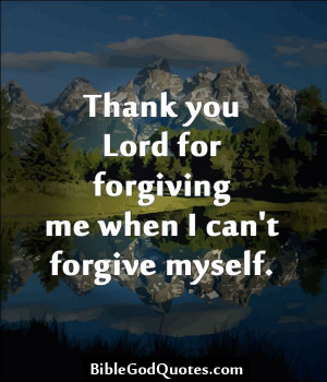 ... Quotes, Forgiveness Myself Quotes, My Children Quotes, Forgiveness Me