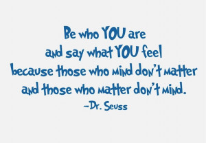 Dr. Seuss Quote (Be who you are...) - Vinyl Wall Art | A Mighty Girl