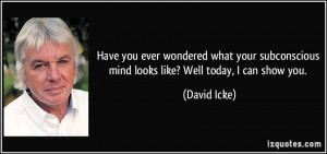 More David Icke Quotes