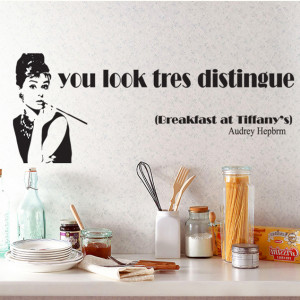 ... decor-Quote-wall-sticker-You-look-tres-distingue-Breakfast-at-Tiffany