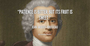 quote-Jean-Jacques-Rousseau-patience-is-bitter-but-its-fruit-is-90400 ...