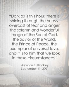 LDS Quote on Peace   Gordon B. Hinckley #septembereleventh #9/11 # ...