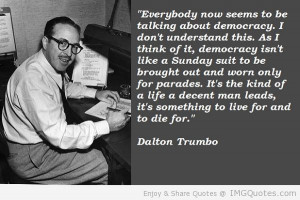 Dalton Trumbo. Courtesy IMGQuotes.com