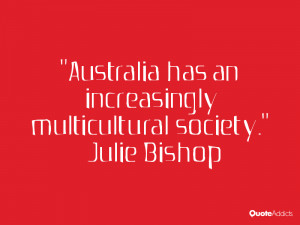 julie bishop quotes australia has an increasingly multicultural ...