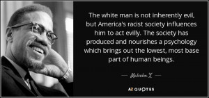 The white man is not inherently evil, but America's racist society ...