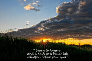 Learn to forgive, and a path to a better life will open before your ...