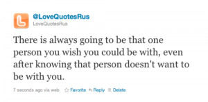 There's always going to be that one person… ~ Best Love Quote