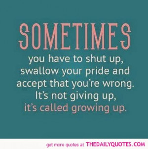 swallow-pride-grow-up-quote-good-life-quotes-sayings-pictures-images ...