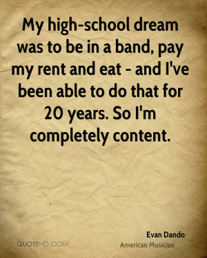 My high-school dream was to be in a band, pay my rent and eat - and I ...