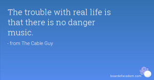 Best Quotes Ever Said About Life The trouble with real life is