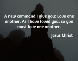 new command I give you Love ... - Jesus Christ