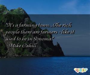 It's a farming town. ... The rich
