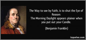 The Way to see by Faith, is to shut the Eye of Reason: The Morning ...