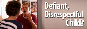 Help for Defiant Disrespectful Kids and Teenagers