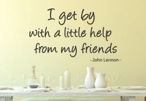 Wall Decal - I get by with a little help