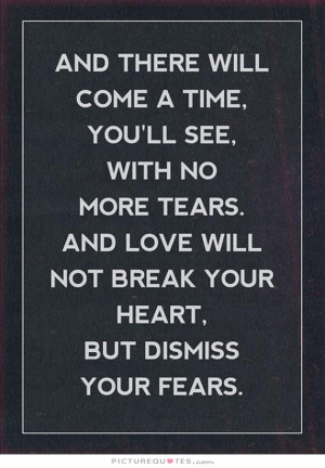Love Quotes Miss You Quotes Fear Quotes Things Will Get Better Quotes ...