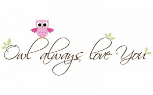 ... Children Owl Quote Decal - Owl Always Love You - Kids Vinyl Wall Decal