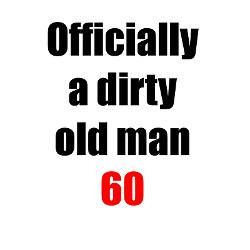 dirty_old_man_60_greeting_card.jpg?height=250&width=250&padToSquare ...