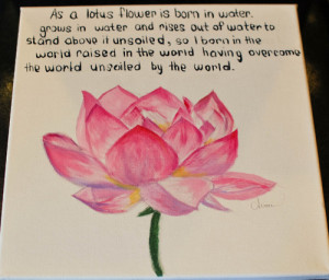 "recent painting I did with one of my favorite quotes :)""As a lotus ..."