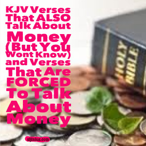 KJV Verses That ALSO Talk About Money (But You Won't Know) & Verses ...