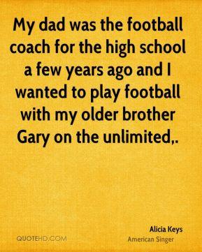 Alicia Keys - My dad was the football coach for the high school a few ...