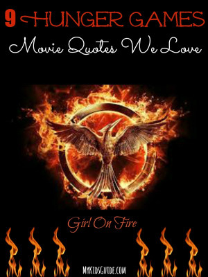 ... Hunger Games movie quotes, perfect for printing and pinning! Which is
