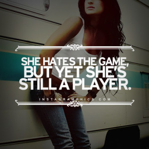 Shes Still A Player Quote Graphic