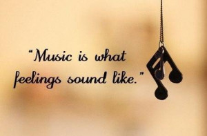 life quotes music is what feelings sound like Life Quotes 264 Music is ...