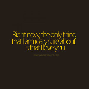 That I love you – Best Love Quote