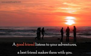 good friend - Adventures - Best Friend - Best Quotes - Nice Quotes