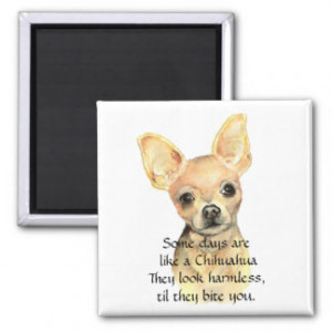 Funny Quote about Life with Chihuahua Dog Fridge Magnet