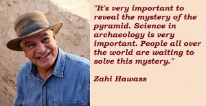 Zahi hawass famous quotes 3