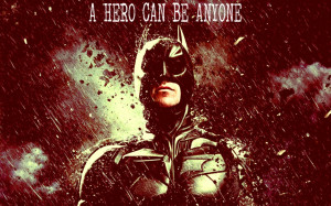 ... Quotes Dark Knight Rises A Hero Can Be Anyone Batman - the-dark-knight