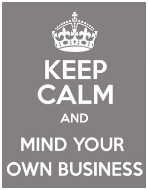 Mind your own businessBusiness Quotes, Quotes Sayings Poems ...