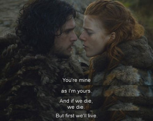 ... Jon Ygritte, Movie Quotes, Jon Snow, John Snow And Ygritte, Game Of