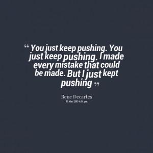 File Name : 10823-you-just-keep-pushing-you-just-keep-pushing-i-made ...