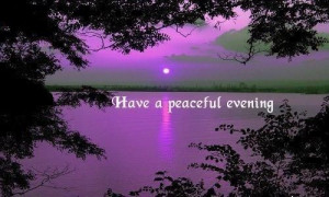 have a peaceful evening quotes quote evening good night good evening ...