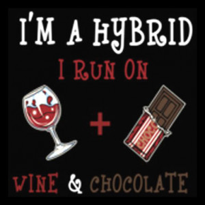 Hybrid, I Run On Wine and Chocolate – T-Shirt