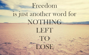 ... is just another word for 'nothing left to lose'