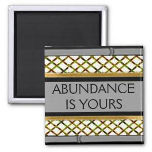 word_quote_abundance_is_yours_fridge_magnet ...