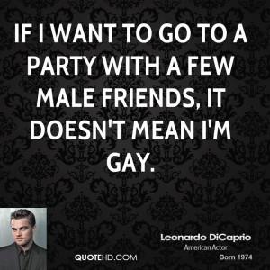 leonardo-dicaprio-leonardo-dicaprio-if-i-want-to-go-to-a-party-with-a ...