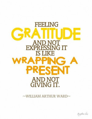 ... William Arthur Ward #quote #saying #words #thankful #thankfulness #