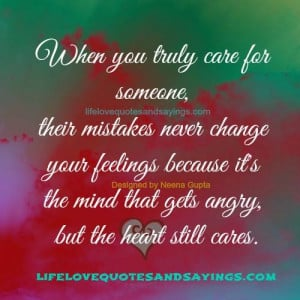 When you truly care for someone, their mistakes never change your ...