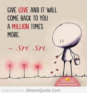 Give love and it will come back to you…