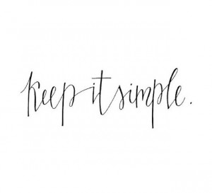 Ideas, Simple Stupid, Kiss, Life, Inspiration, Quotes, Keep It Simple ...